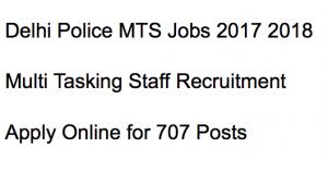 delhi police mts recruitment 2017 2018 multi tasking staff vacancy 707 posts application form
