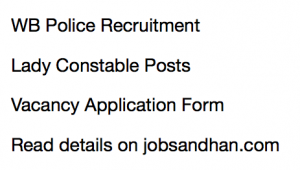 wb police lady constable recruitment 2018 application form apply online west bengal police jobs latest recruitment notification announcement vacancy details wbp policewb.gov.in wb police west bengal