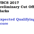 WBCS Cut off marks 2017 Prelims Expected Qualifying Score WBPSC