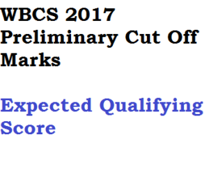 wbcs 2017 prelims cut off marks expected qualifying score west bengal civil service wbpsc
