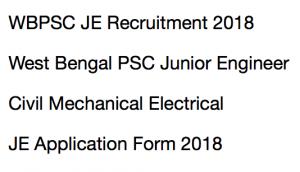 wbpsc junior engineer recruitment 2017 2018 application form west bengal public service commission wb psc civil mechanical electrical je vacancy