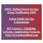 Indian Forest Service Recruitment 2018 UPSC IFS Exam Notification Vacancy 110 Post