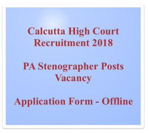 calcutta high court recruitment 2018 pa stenographer posts personal assistant vacancy application form download notification calcutta hc kolkata