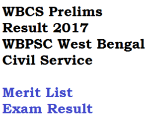 wbcs prelims result 2017 exam written west bengal civil service preliminary held on 29th january wbpsc