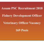 APSC Recruitment 2018 Veterinary Officer Fishery Development Vacancy 169 Post
