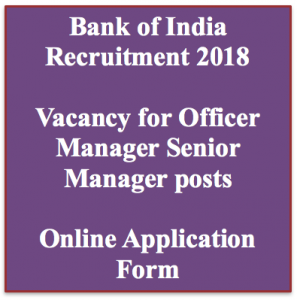 BANK OF india recruitment 2018 online application form download vacancy for officer manager senior manager posts online boi vacancy