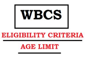 WBCS eligibility criteria age limit