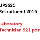UPSSSC Laboratory Technician Recruitment 2016 921 Posts Notification