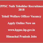 HPPSC Naib Tehsildar Recruitment 2018 Tehsil Welfare Officer Vacancy 20 Posts hp.gov.in