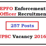 UPSC Enforcement Officer (EO) Recruitment 2016 EPFO 257 Posts