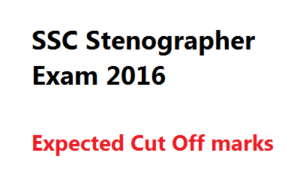 ssc stenographer expected cut off marks