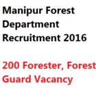 Manipur Forest Department Recruitment 2016 Forester Guard 200 Posts