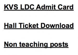 kvs ldc admit card 2018 lower division clerk non teaching post kendriya vidyalaya sangathan hall ticket call letter expected exam date written test