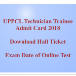 UPPCL Technician Admit Card 2018 Download Hall Ticket Exam Date