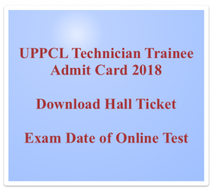 uppcl technician admit card 2018 hall ticket download exam date hall ticket online test uttar pradesh power corporation limited