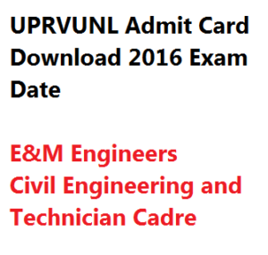 uprvunl ae admit card download exam date 2016 e&m civil technician hall ticket assistant engineer
