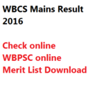 WBCS Mains 2016 Result Check Online Merit List WBPSC Marksheet