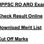UPPSC ARO Result 2018 Cut Off Marks Merit List Publishing Date