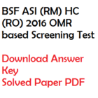 BSF ASI (RM) HC (RO) Answer Key Download 2016 Solved Paper PDF