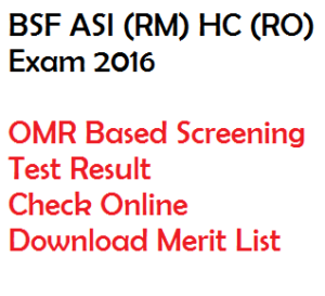 bsf asi rm hc ro result 2016 check online download merit list omr based screening test