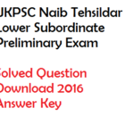 UKPSC Lower Subordinate Pre Solved Paper 2016 Download Answer Key