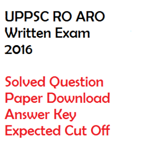 uppsc ro aro written exam solved questoin paper held on 27-11-2016 answer key cut off marks