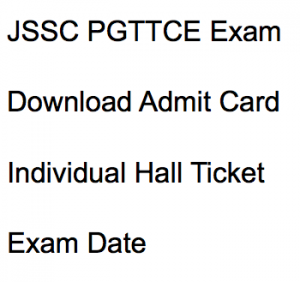 jssc pgttce admit card 2017 2018 hall ticket download pgt teacher post graduate jharkhand ssc hall ticket exam date written test online