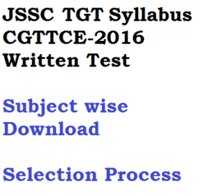 jssc cgttce 2016 tgt syllabus selection process download subject wise pdf trained graduate teacher recruitment jharkhand written test exam