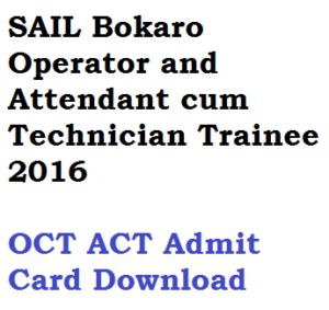 sail bokaro oct act 2016 admit card written exam download hall ticket operator attendant cum technician trainee