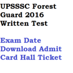UPSSSC Forest Guard Admit Card 2016 Exam Date Vanrakshak 2017
