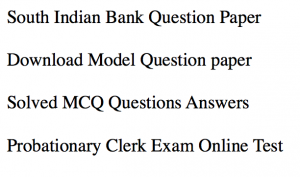 south indian bank sib solved model question paper download previous years mcq objective probationary officer po clerk pdf subject wise sample practice set mock test