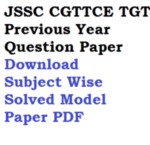 jssc cgttce tgt previous years model question paper solved written exam paper I II download pdf trained teacher