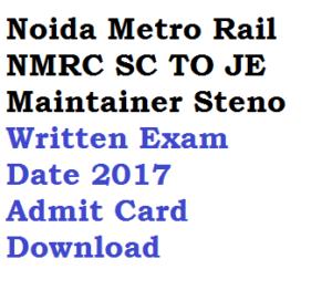 noida metro rail nmrc written exam date 2017 downlaod admit card hall ticket written exam station controller sc train operator to maintainer steographer je junior engineer
