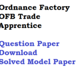 Ordnance Factory Trade Apprentice Question Paper Download Model Set