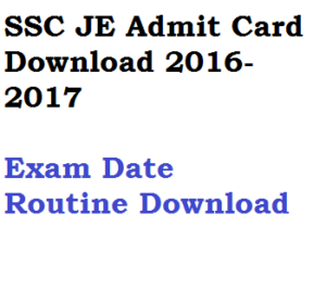 ssc je 2016 2017 2018 exam date schedule routine admit card download hall ticket staff selection commission paper i 1 junior engineer ssc je admit card download paper 1