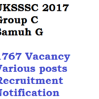 UKSSSC Group C 2017 Recruitment Samuh G 1767 Posts Notification