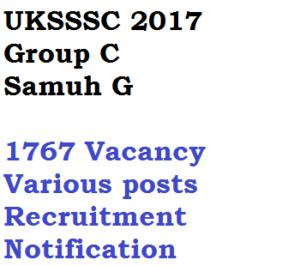 uksssc notification 2017 download group c samuh g vacancy apply online eligibility criteria uttarakhand posts