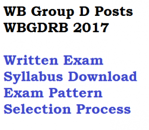 wb group d exam syllabus 2017 written test pattern selection process download pdf recruitment steps method wbgdrb rb