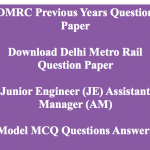 DMRC Previous Question Paper Download JE Asst Manager Maintainer