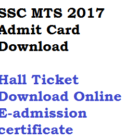 SSC MTS Admit Card 2017 Tier 1 Download Hall Ticket Online Exam Date