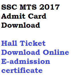 ssc mts admit card non technical hall ticket e-admission certificate download multi tasking staff selection commission 2017 8300 posts vacancy tier 1 i
