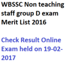 WBSSC Group D Exam Result 2016 Non teaching Staff Merit List Date
