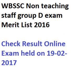 west bengal school service commission wbssc merit list exam result 2017 2016 non teaching staff group d gr clerk c written test check marksheet score card shortlist