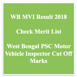 wbpsc mvi result 2019 motor vehicle inspector cut off marks expected publishing date wb mvi merit list