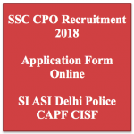 SSC CPO Recruitment 2018 Police SI Application Form Vacancy
