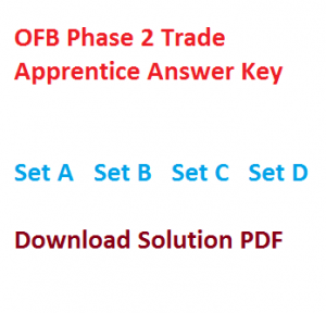 ofb trade apprentice answer key solution expected download pdf phase 1 2 non iti ordnance factory board 2017 held on 25th june