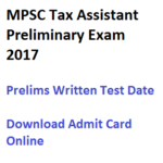 MPSC Tax Assistant Prelims Admit Card 2017 Exam Date Download