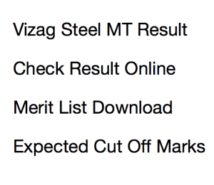 vizag steel mt result 2017 expected cut off marks 2017 qualifying score merit list result publishing date vizag steel plant vishakhapatnam rinl management trainee