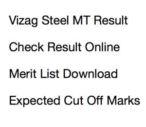 vizag steel mt result 2017 expected cut off marks 2017 qualifying score merit list result publishing date vizag steel plant vishakhapatnam rinl management trainee