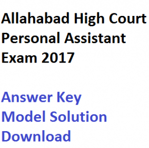allahabad high court stenographer answer key 2017 driver post personal assistant answer key download 2017 model solution solved paper pdf pf hc ahc written test ict contractual set wise solution